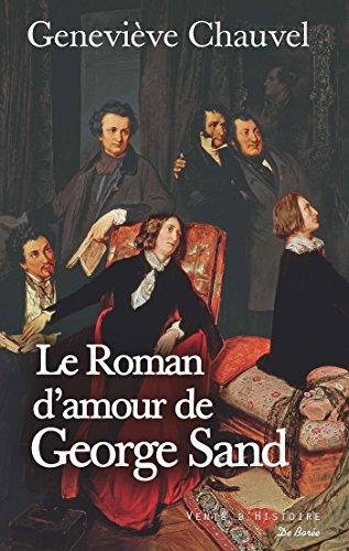 Le Roman d'amour de George Sand par [Chauvel, Geneviève]