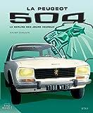 Peugeot 504 : La berline des jours heureux