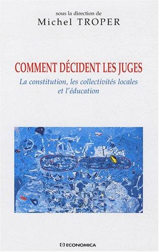 Comment décident les juges : La constitution, les collectivités locales et l'éducation