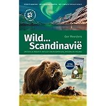 Wild ... Scandinavie: Ontdek de mooiste natuur van Noorwegen, Zweden en Finland (Wildernis Dichtbij)