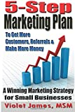 5 Step Marketing Plan: A Sales and Marketing Strategy for Small Business