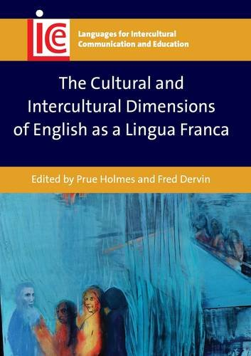 The Cultural and Intercultural Dimensions of English as a Lingua Franca (Languages for Intercultural Communication and Education)