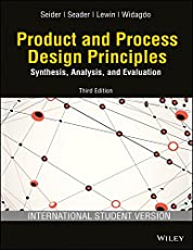Product and Process Design Principles: Synthesis, Analysis and Evaluation, 3ed, ISV: Synthesis, Analysis and Evaluation - ISV