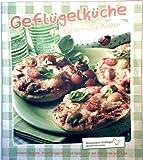 Geflügelküche für Eltern und Kinder - leckere Rezepte, Ernährungsinfos, und Tipps rund ums Hähnchen und Pute (Deutsches Geflügel gesund und lecker)