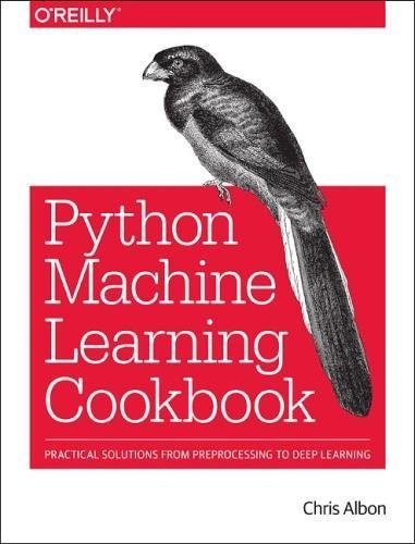 Download Machine Learning with Python Cookbook PDF Best