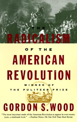 the-radicalism-of-the-american-revolution