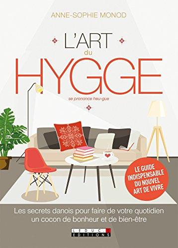 L'art du hygge: Les secrets danois pour faire de votre quotidien un cocon de bonheur et de bien-être (DEVELOPPEMENT P) par Anne-Sophie Monod