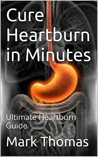 Heartburn: Heartburn No More: The Complete Guide to Get