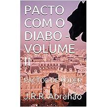 PACTO COM O DIABO - VOLUME II: PACTOS DE PODER (Portuguese Edition)