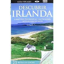 Descubrir Irlanda en coche (Guías Visuales) (DESCUBRIR EN COCHE)