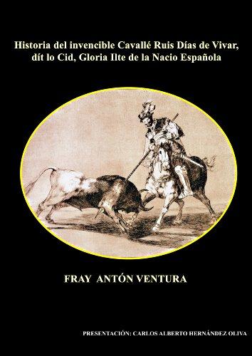 Historia del invencible caballero Rodrigo Díaz de Vivar, el Cid. por Carlos Alberto Hernández Oliva