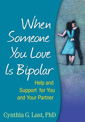 When Someone You Love is Bipolar: Help and Support for You and Your Partner por Cynthia G. Last