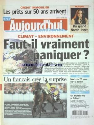 AUJOURD'HUI EN FRANCE [No 1882] du 29/01/2007 - CREDIT IMMOBILIER - LES PRETS SUR 50 ANS ARRIVENT - CLIMAT ET ENVIRONNEMENT - FAUT-IL VRAIMENT PANIQUER - LANDES - MORT A 20 ANS SUR LA ROUTE - LES SPORTS - UN MATCH FOU A BOLLAERT - NORAH JONES par Collectif