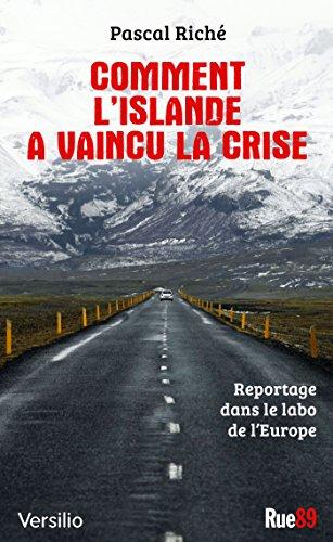 Comment l'Islande a vaincu la crise: reportage dans le labo de l'Europe pdf