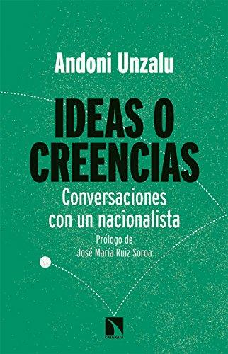 Ideas o creencias: Conversaciones con un nacionalista (Mayor)