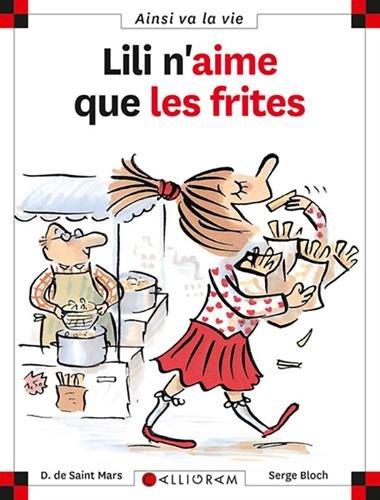 Ainsi va la vie (11) : Lili n'aime que les frites