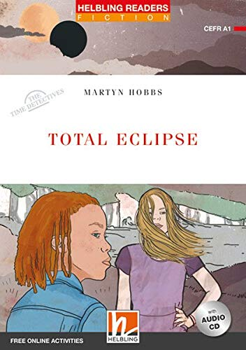 Total eclipse. The time detectives. Livello 1 (A1). Helbling Readers Red Series. Con espansione online. Con CD-Audio