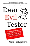 Dear Evil Tester: Provocative Advice That Could Change Your Approach To Testing Forever by Mr Alan J Richardson (2016-03-04)