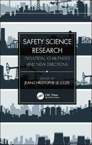 Safety Science Research: Evolution, Challenges and New Directions