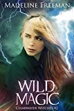 Front cover for the book Wild Magic by Madeline Freeman