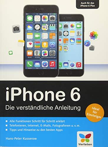 iPhone 6: Die verständliche Anleitung zum iPhone 6 und 6 Plus - aktuell zu iOS 8