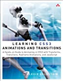 Learning CSS3 Animations & Transitions: A Hands-on Guide to Animating in CSS3 with Transforms, Transitions, Keyframes, and Javascript