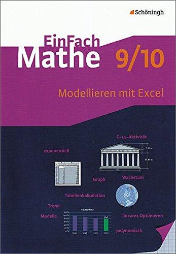 EinFach Mathe: Modellieren mit Excel: Jahrgangsstufen 9/10
