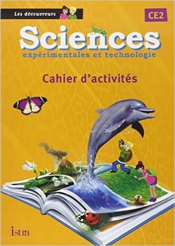 Sciences CE2 Les Découvreurs - Cahier élève - Edition 2013 de Catherine Vilaro,Didier Fritz ( 9 octobre 2013 )