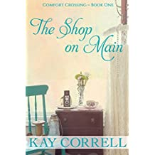The Shop on Main: Small Town Romance (Comfort Crossing Book 1) (English Edition)
