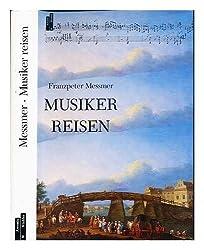 Musiker reisen. Vierzehn Kapitel aus der europäischen Kulturgeschichte
