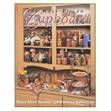 The Well-Filled Cupboard: A Collection of Seasonal Recipes, Gardening Hints, Country Lore and Domestic Pleasures