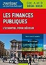 Les finances publiques 2018-2019 - 3e éd. - L'essentiel pour réussir - catégories A et B par Boucheix