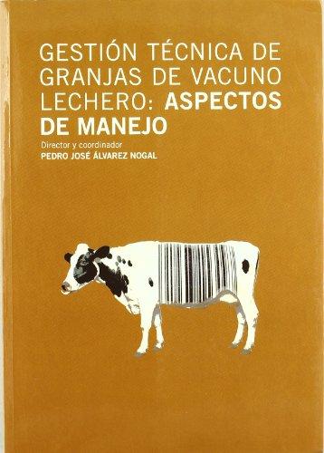 Gestión técnica de granjas de vacuno lechero: aspectos de manejo