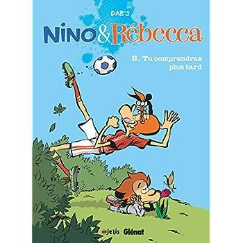Nino et Rebecca - Tome 08: Tu comprendras plus tard
