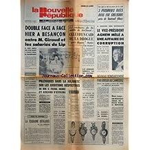 NOUVELLE REPUBLIQUE (LA) du 08/08/1973 - A BESANCON / M. GIRAUD ET LES SALARIES DE LIP - M. SEGUY -LES SPORTS -POLEMIQUES SUR LES AMBITIONS RESPECTIVES DE FAURE / DEBRE ET GISCARD D'ESTAING -LA TOURAINE DEFIGUREE PAR BABONAUX -LAON / SA FEMME ETAIT ENTERREE DEPUIS 3 ANS DANS LE JARDIN / JEAN HUSSON -NOUVEAU BOMBARDEMENT PAR ERREUR AU CAMBODGE -J.P. AUMONT CAMBRIOLE PAR DES AMATEUR D'ART -LE CADAVRE DE LA MALLE DE ST-CLOUD / CELUI D'UN CAID DE LA DROGUE -LE VICE-PRESIDENT AGNEW MELE A UNE AFFAI