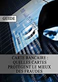 Telecharger Livres Carte bancaire Quelles Cartes protegent le mieux des Fraudes (PDF,EPUB,MOBI) gratuits en Francaise