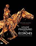 Honoré Fragonard et ses écorchés : Un anatomiste au Siècle des lumières de Christophe Degueurce (28 octobre 2010) Broché