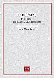 Habermas : L'éthique de la communication