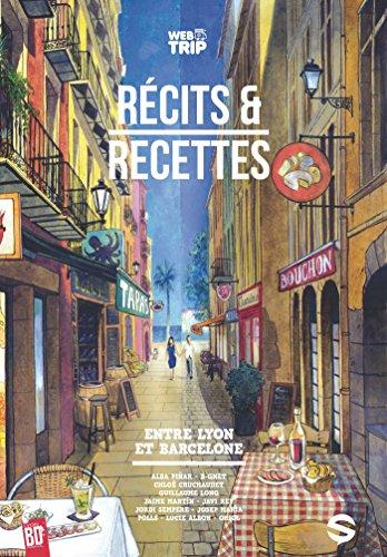 Récits et recettes entre Lyon et Barcelone (Webtrip t. 3) par Collectif