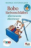 Bobo Siebenschläfers allerneueste Abenteuer: Bildgeschichten für ganz Kleine (Bobo Siebenschläfers neueste Abenteuer)