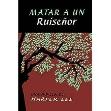 Matar a un ruiseñor (To Kill a Mockingbird - Spanish Edition) by Harper Lee (2015-06-30)