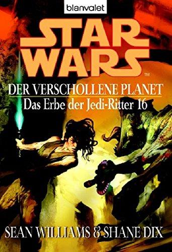 erbe der jedi ritter Der verschollene Planet - Das Erbe der Jedi-Ritter 16 (Star Wars)