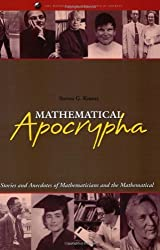 Mathematical Apocrypha: Stories and Anecdotes of Mathematicians and the Mathematical (Spectrum) by Steven G. Krantz (2002-07-15)