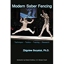 Modern Saber Fencing: Technique -- Tactics -- Training -- Research