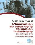 L'innovation au coeur de la formation industrielle tout au long de la vie - La réponse de l'UIMM