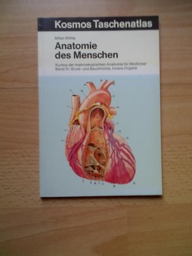 Anatomie des Menschen IV. Brust und Bauchhöhle, Innere Organe. Kursus der makroskopischen Anatomie für Mediziner