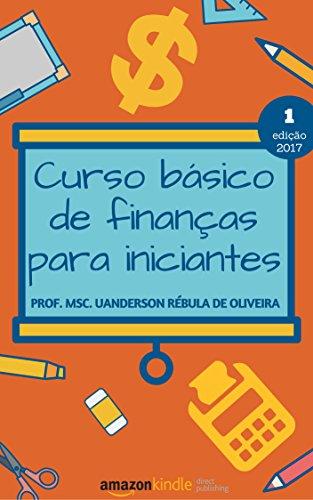 Curso básico de finanças para iniciantes (Série Cartilhas) (Portuguese Edition)