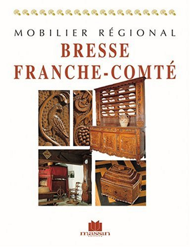 Mobilier régional Bresse, Franche-Comté