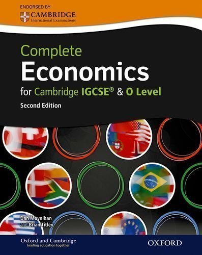 Complete Economics for Cambridge IGCSE?and O-level (Second Edition): A Complete Course for IGCSE and O Level (Complete Series Igcse) 2nd (second) Edition by Moynihan, Dan, Titley, Brian published by OUP Oxford (2012)
