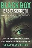 BLACK BOX – BASTA SEGRETI!: GUIDA UNDERGROUND PER FUGGIRE DALLE PROPOSTE ASSICURATIVE LEGATE ALL'UTILIZZO DELLE SCATOLE NERE.